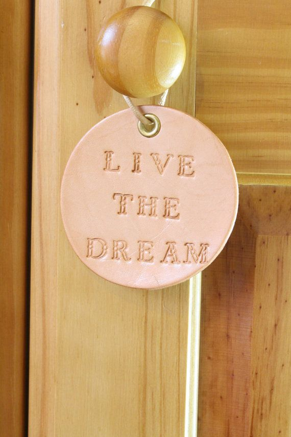 Live The Dream Leather Wall Hanging  by TinasLeatherCrafts on Etsy. Repin To Remember.