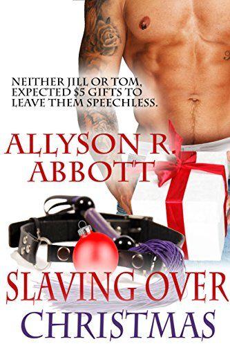 Slaving Over Christmas by [Abbott, Allyson R.]