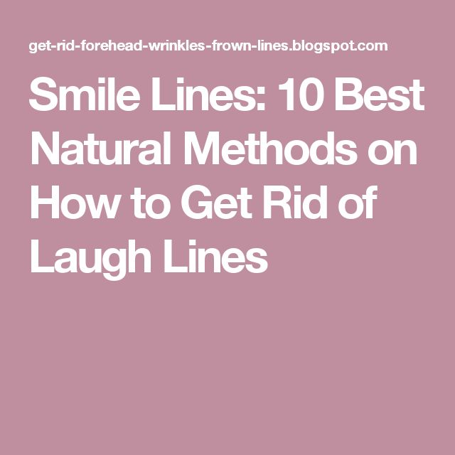 Smile Lines: 10 Best Natural Methods on How to Get Rid of Laugh Lines