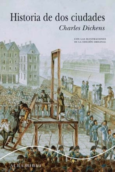 Historia de dos ciudades, de Charles Dickens.