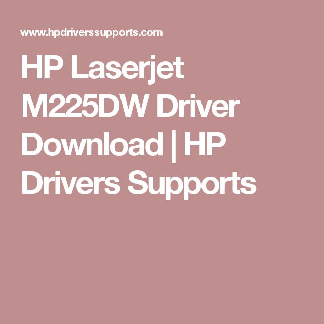 HP Laserjet M225DW Driver Download   HP Drivers Supports