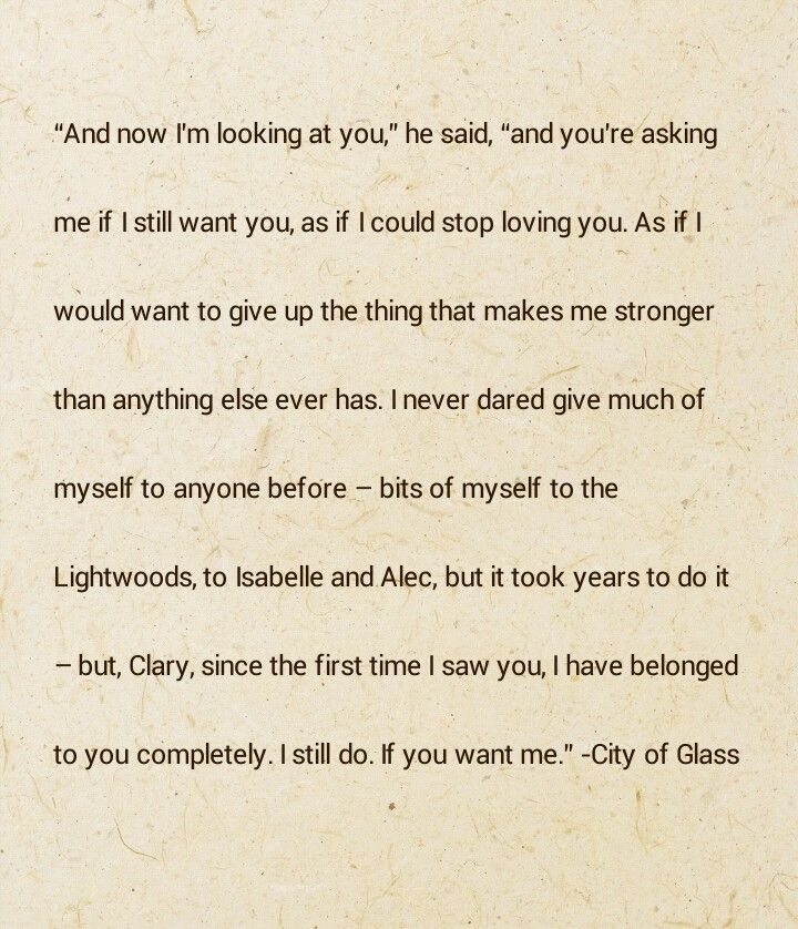 City of Glass  The Mortal Instruments  I love this quote