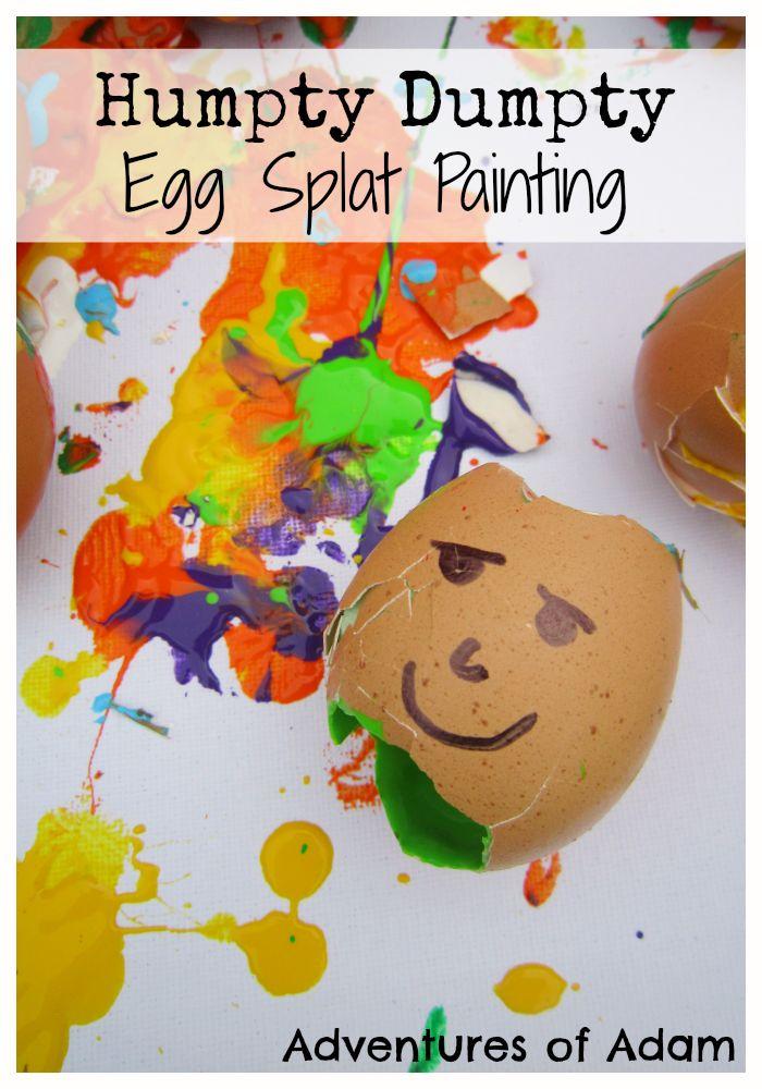 Humpty Dumpty Egg Splat Painting   http://adventuresofadam.co.uk/humpty-dumpty-egg-splat-painting/