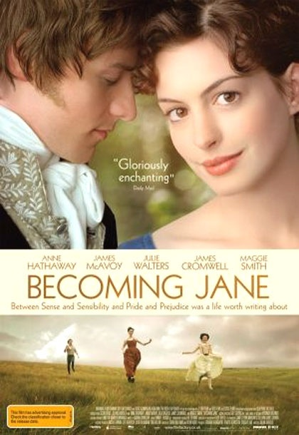 Becoming Jane - I'm much more likely to enjoy this than I would one of Austen's actual novels.