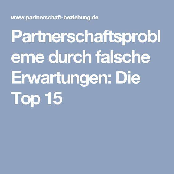 Partnerschaftsprobleme durch falsche Erwartungen: Die Top 15