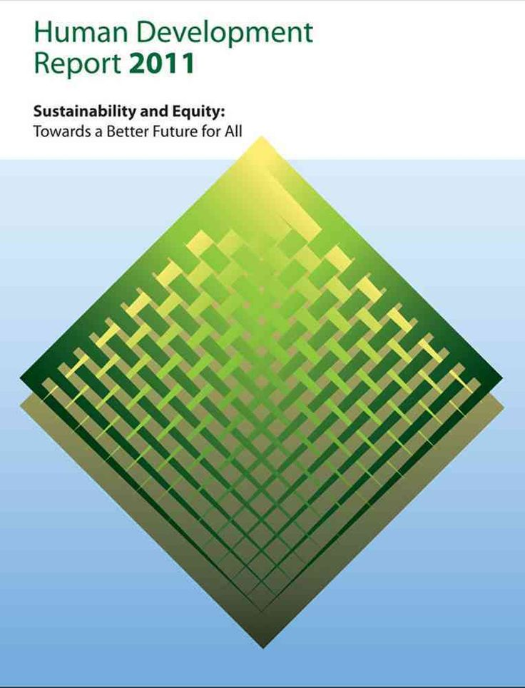 Human Development Report 2011: Sustainability and Equity: A Better Future for All
