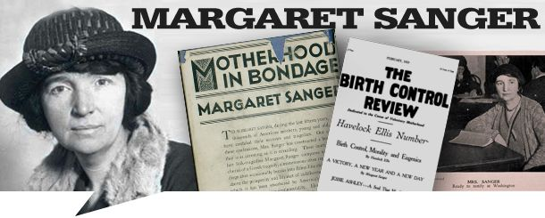 The truth about Margaret Sanger: Mother of Planned Parenthood...beliefs connected to those of Adolf Hitler