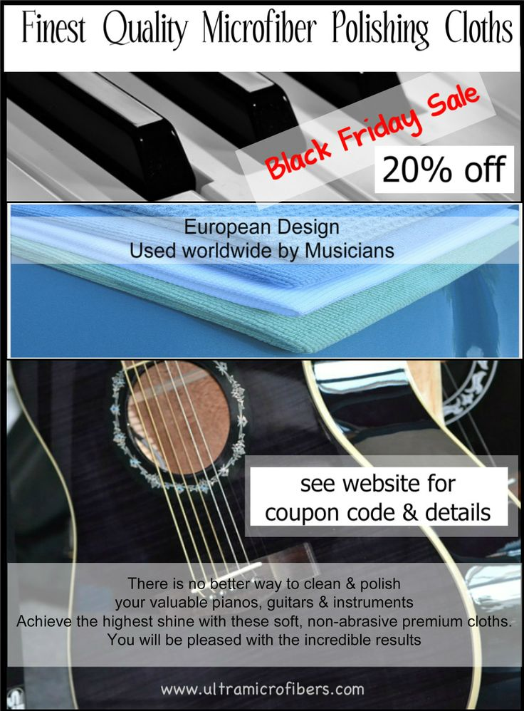 Black Friday sale on these Finest Quality Microfiber Polishing Cloths - European Design, used worldwide by Musicians. Clean & polish your valuable pianos, guitars, instruments. lint & streak-free shine with these soft, non-abrasive premium cloths. Sale includes a 20% discount on all purchases, in Canada & USA. Enter coupon code 2220 upon checkout.  Sale on now. www.ultramicrofibers.com #blackfriday #guitars #pianos starting at $5
