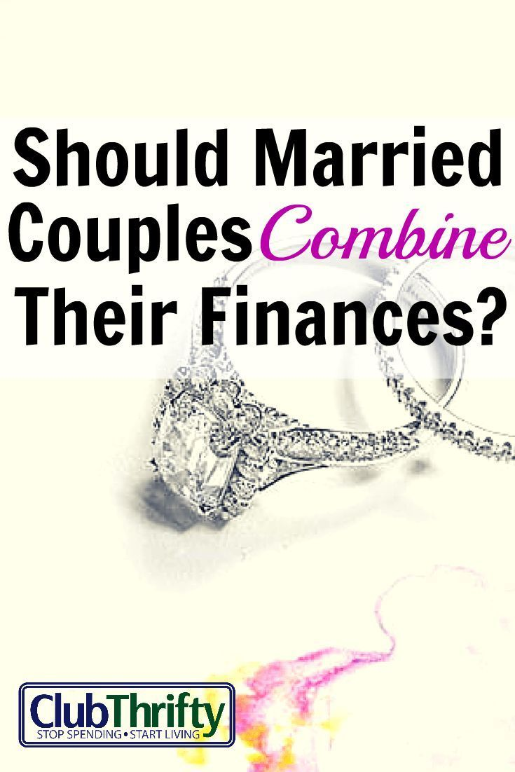 Hot topic alert should married couples combine finances you gotta know that i have