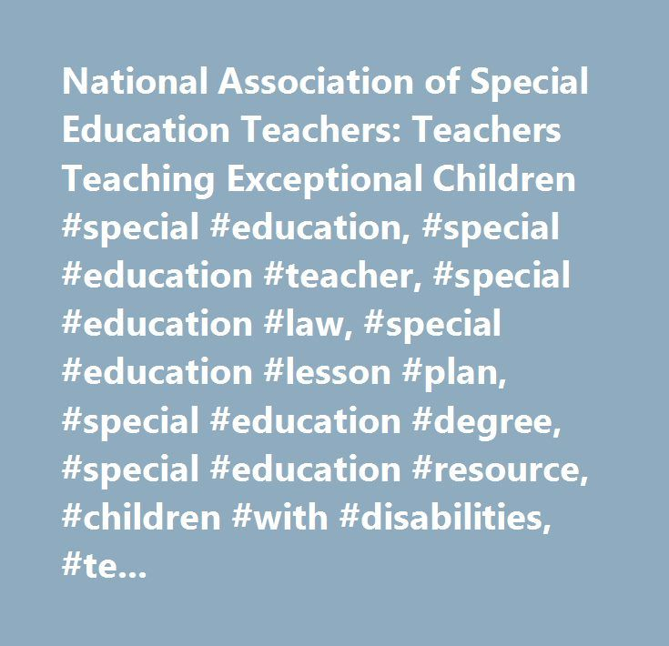 National Association of Special Education Teachers: Teachers Teaching Exceptional Children #special #education, #special #education #teacher, #special #education #law, #special #education #lesson #plan, #special #education #degree, #special #education #resource, #children #with #disabilities, #teaching #special #education, #special #need #education, #curriculum #based #assessment, #curriculum, #curriculum #types, #developmental #milestones, #early #childhood #assessment, #early #childhood…