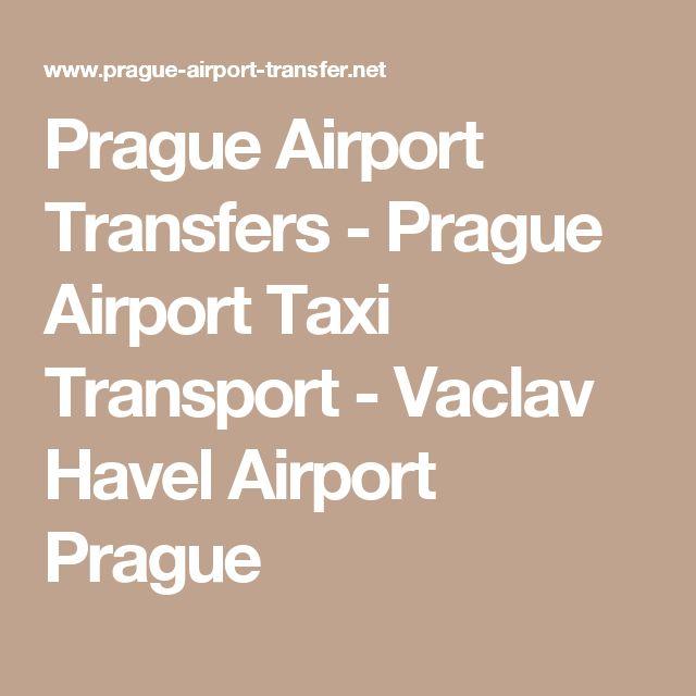 Prague Airport Transfers - Prague Airport Taxi Transport - Vaclav Havel Airport Prague