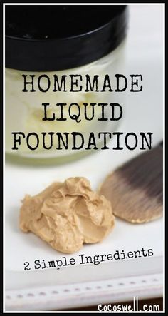 All Natural Homemade Liquid Foundation: Just two simple ingredients create a flawless look. www.cocoswell.com
