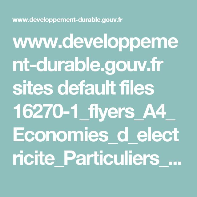 www.developpement-durable.gouv.fr sites default files 16270-1_flyers_A4_Economies_d_electricite_Particuliers_DEF_Light.pdf