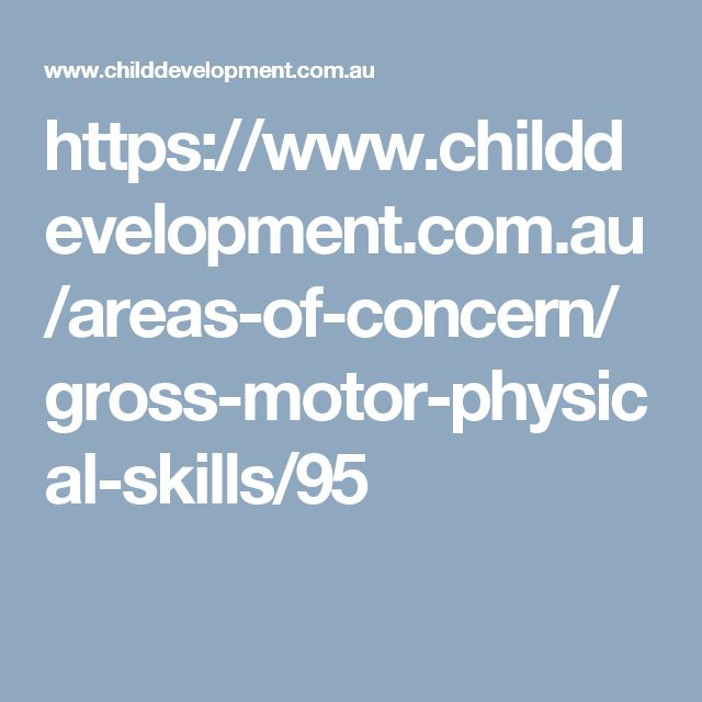 https://www.childdevelopment.com.au/areas-of-concern/gross-motor-physical-skills/95
