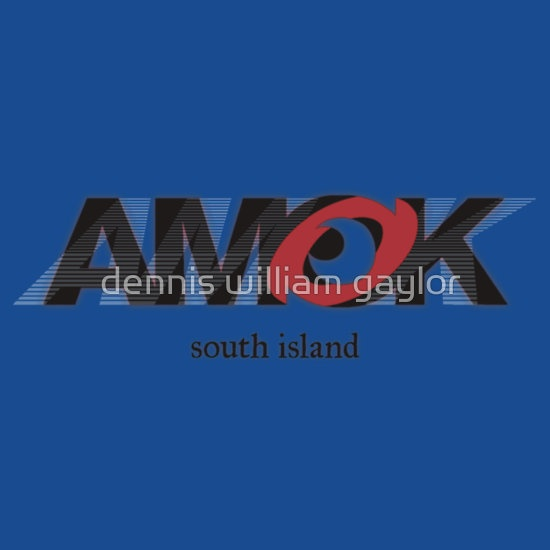 run amok in south island, AMOK [tm] Antipodean Masters Of Kinetics - Auckland, Aotearoa - T-Shirts & Hoodies, unique bespoke designs by dennis william gaylor .:: watersoluble ::.