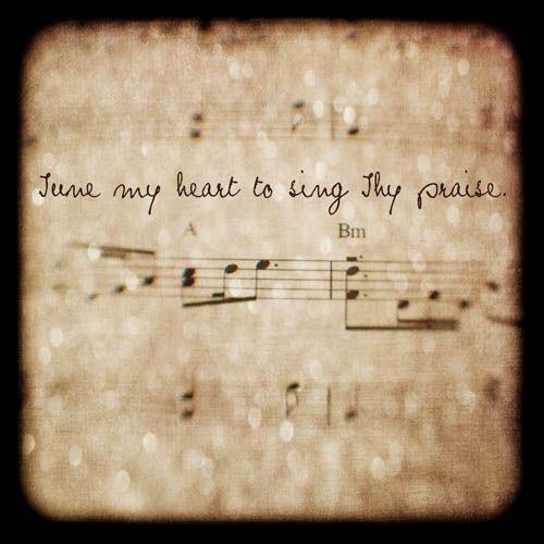 Tune My Heart To Sing Thy Praise