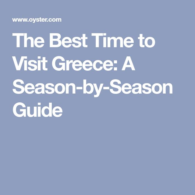 The Best Time to Visit Greece: A Season-by-Season Guide