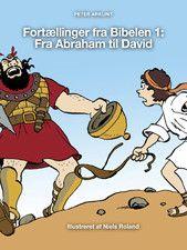 Fortællinger fra Bibelen 1: Fra Abraham til David. Den er til børn over 10 år. Den kan bruges i kristendomsundervisningen. Mange gode spørgsmål. Fortællinger fra biblen 2 koster 4 kr.