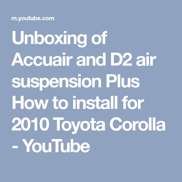 Unboxing of Accuair and D2 air suspension Plus How to install for 2010 Toyota Corolla - YouTube
