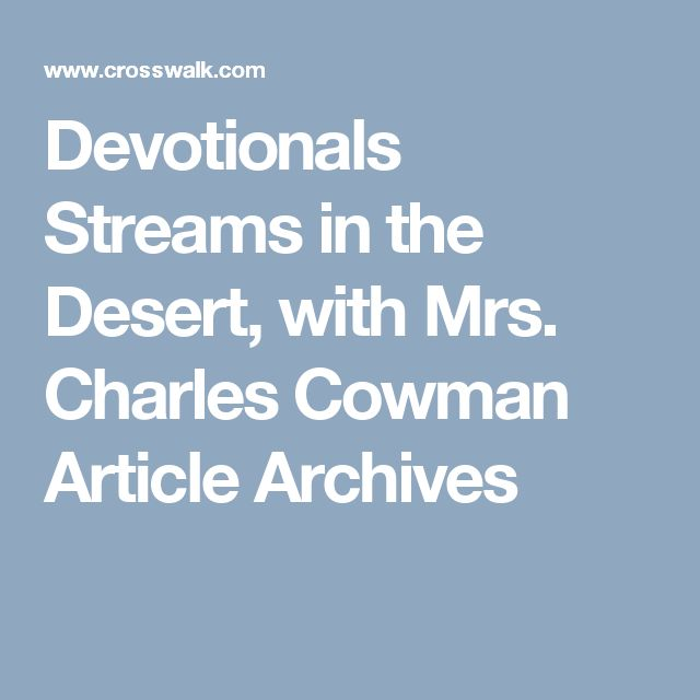 Devotionals Streams in the Desert, with Mrs. Charles Cowman Article Archives