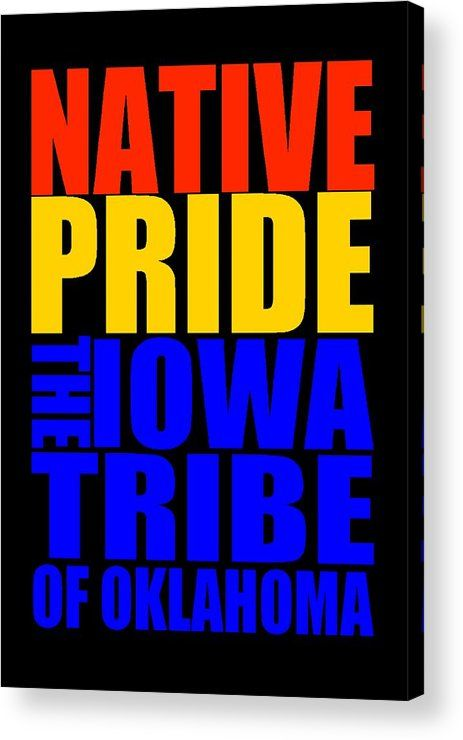 Federally Recognized Tribes Acrylic Print featuring the mixed media Iowa Tribe Of Oklahoma by Otis Porritt