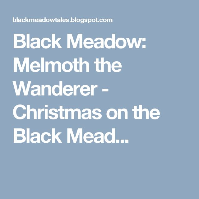 Black Meadow: Melmoth the Wanderer - Christmas on the Black Mead...