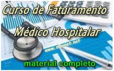 Curso de Faturamento Medico Hospitalar   Curso de Faturamento Medico Hospitalar  Para que atuação nos serviços de faturamento e cobranças, em hospitais e clinicas medicas. Veja em detalhes neste site http://www.mpsnet.net/G/0.html via @mpsnet