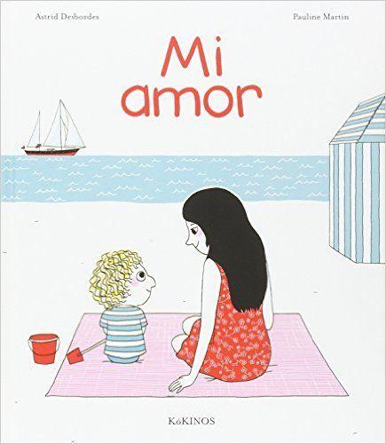 """Apego, Literatura y Materiales respetuosos: """"Mi amor"""""""