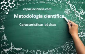 La metodología científica y sus características básicas. Historia de la metodología. Temario prueba de acceso grado superior.