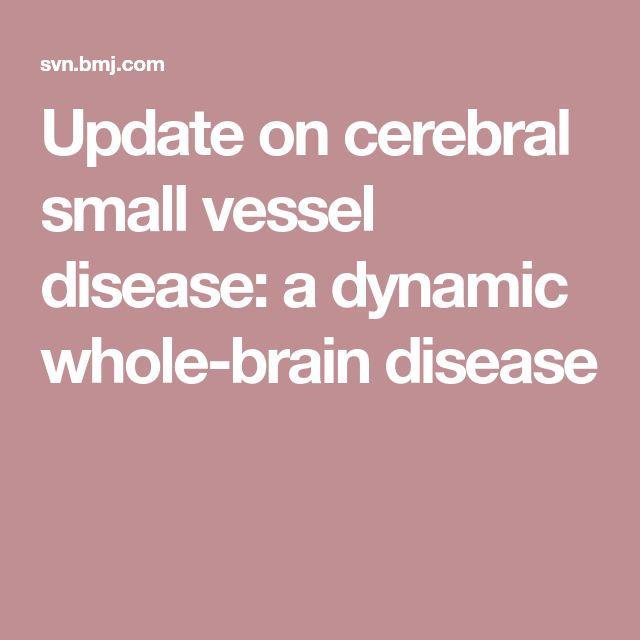 Update on cerebral small vessel disease: a dynamic whole-brain disease