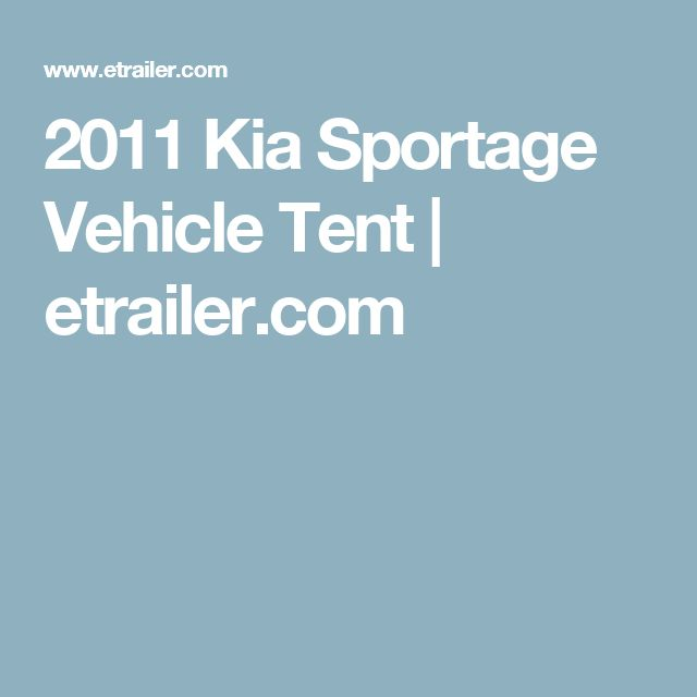 2011 Kia Sportage Vehicle Tent | etrailer.com