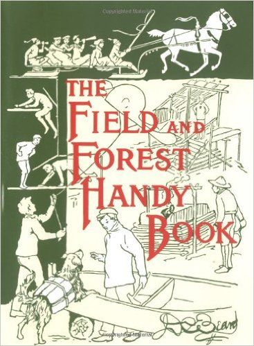 The Field And Forest Handy Book New Ideas For Out Of Doors Nonpareil