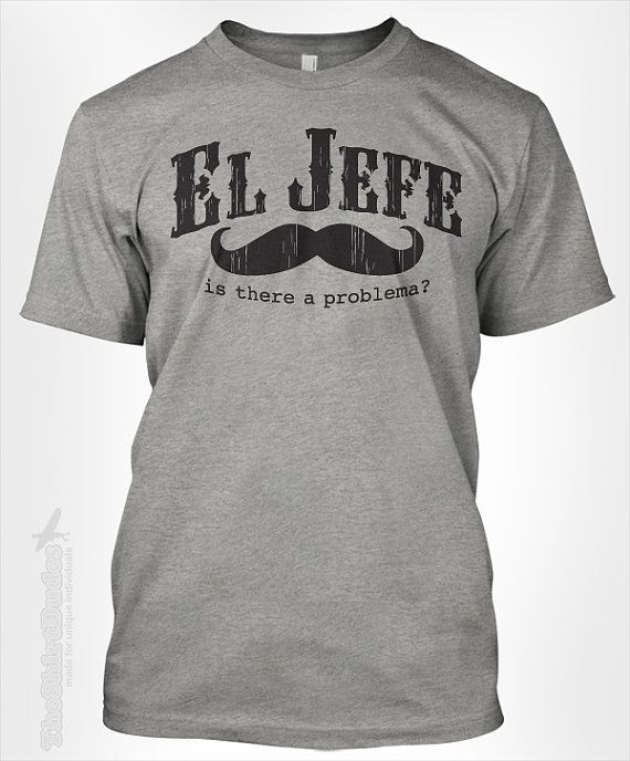 El Jefe  The Boss in Spanish word for work office by TheShirtDudes, $14.95 For Brian!