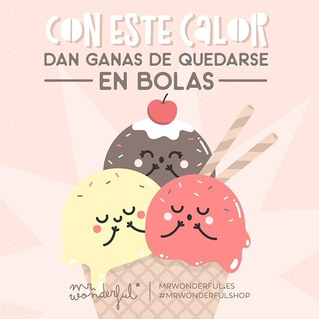 Si el calor te derrite, celebra el #DíaMundialDelHelado y no te compliques. It feels like we are melting in this heat. So make things easy for yourself and celebrate #WorldIceCreamDay. #mrwonderfulshop #quotes #icecream #summer