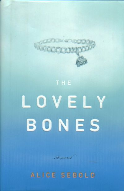 """The Lovely Bones"" by Alice Sebold- a chilling and beautiful narrative that reminds us the beauty of life and death."