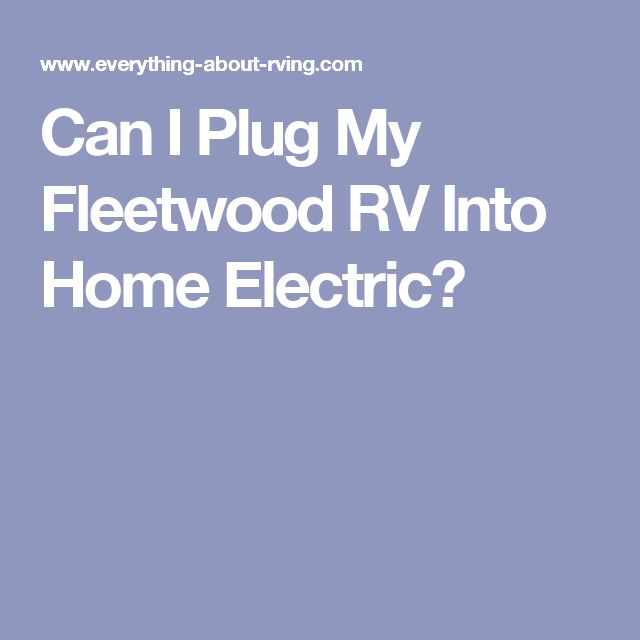 Can I Plug My Fleetwood RV Into Home Electric?