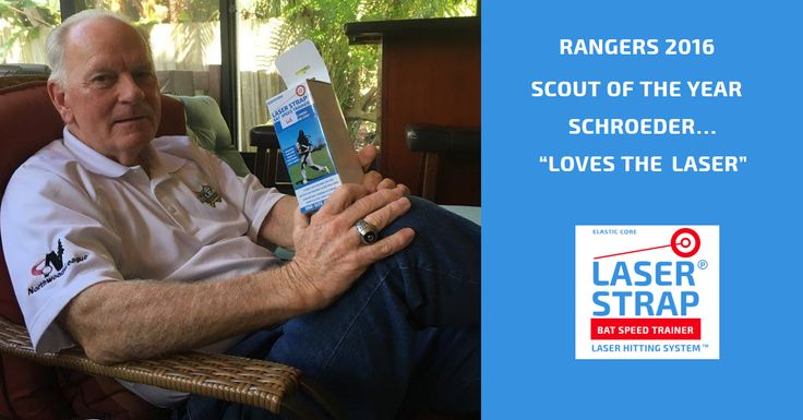 "02 Jan ""Loves The Laser Strap"" 2016 Texas Rangers scout of the year was very impressed with our Laser Strap Bat Speed Trainer. He'll be passing it on to the MLB Rangers hitting coach. If the Texas Rangers start hitting LASERS this season you know why"
