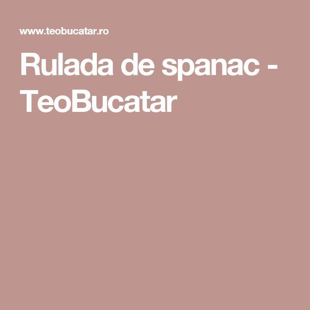 Rulada de spanac - TeoBucatar