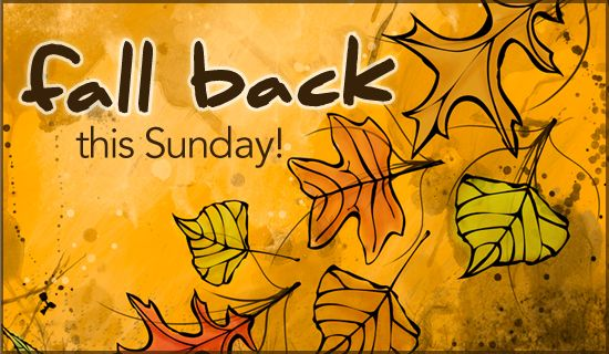 Just a friendly reminder. Don't forget to take advantage of the extra hour on Sunday! Turn our clocks back!