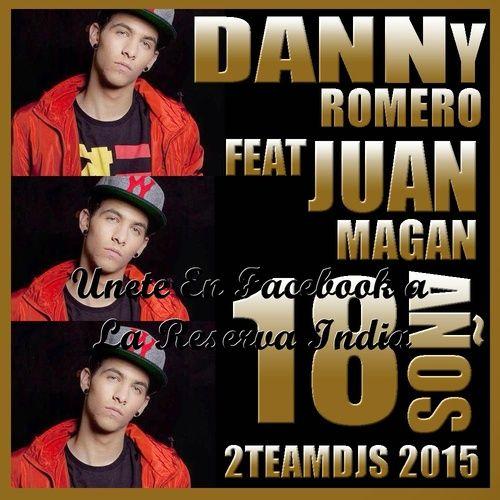 Danny Romero – 18 Años ft. Juan Magan - 2015 CANCIÓN 01.Danny Romero feat Juan Magan – 18 Años FICHA TÉCNICA: Artistas: Danny Romero feat Juan Magan Single: 18 Años Año: 2015 Género: Latino Tamaño:...