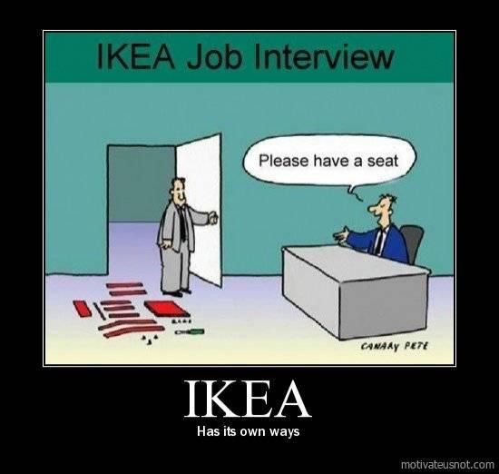 :)Ikea Job, So True, Too Funny, Funny Stuff, Humor, Job Interviews, So Funny, Ikea Furniture, Jobinterview