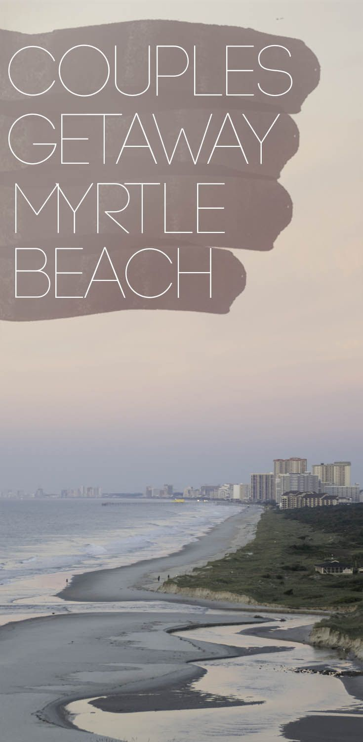 Myrtle Beach is the perfect getaway for couples. A couples guide to a Myrtle Beach romantic getaway with recommended hotels, things to do in Myrtle Beach, and more. #MyrtleBeach #SouthCarolina #CoupleTravel #Getaway via @gettingstamped