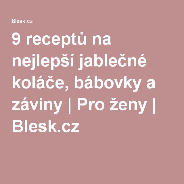 9 receptů na nejlepší jablečné koláče, bábovky a záviny | Pro ženy | Blesk.cz