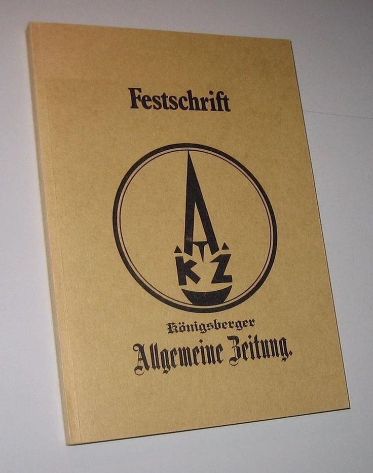 Die Königsberger Zeitung (KAZ). Festschrift zum 100. Gründungstag