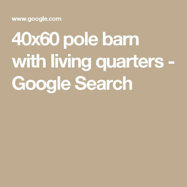 Pictures Of Cleary Buildings Living Quarters: Best 25+ 40x60 Pole Barn Ideas On Pinterest