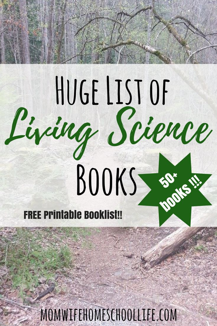 Huge List of Living Science books. Plus a FREE Printable book list. 50+ living books to read to your children!