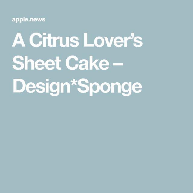 Kuchen für Zitrusliebhaber – Design * Sponge – Design * Sponge – Rezepte für …   – Cakes
