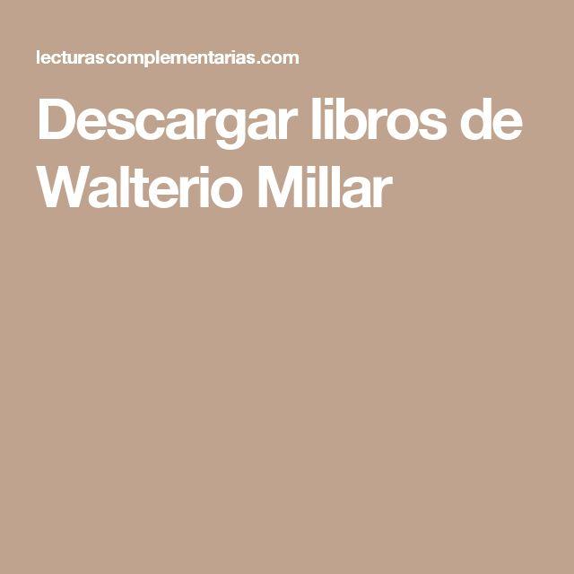 Descargar libros de Walterio Millar