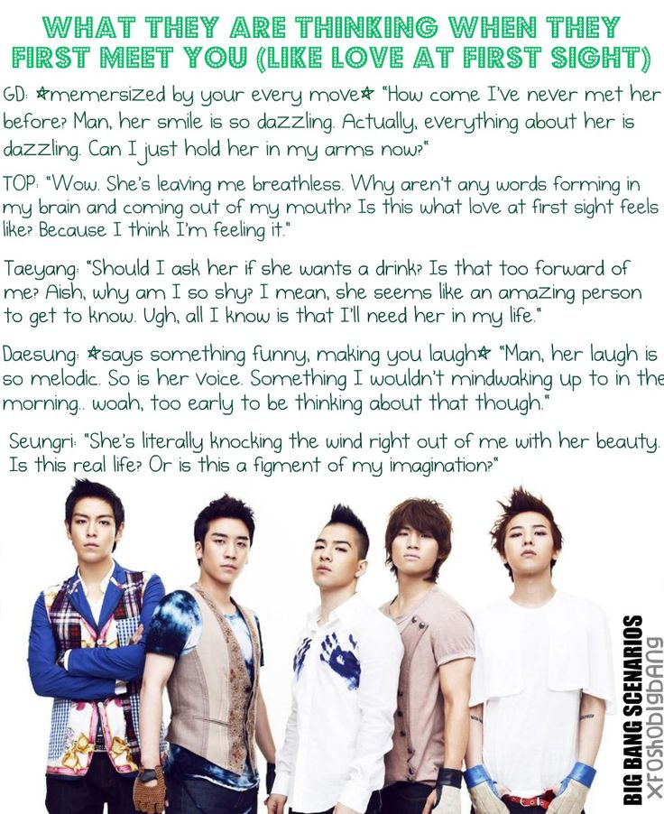 kpop scenarios | Big Bang ~ What they are thinking when they first meet you (Like love at first sight)