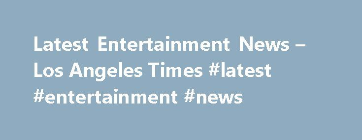 Latest Entertainment News – Los Angeles Times #latest #entertainment #news http://entertainment.remmont.com/latest-entertainment-news-los-angeles-times-latest-entertainment-news-2/  #latest entertainment news # Latest Entertainment News Kim Kardashian wears the 20-karat engagement ring that was stolen from her after she was robbed in Paris…